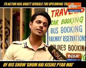 TV actor Neil Bhatt talks about his show Ghum Hai Kisikey Pyaar Meiin
