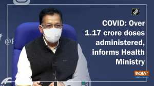 COVID: Over 1.17 crore doses administered, informs Health Ministry
