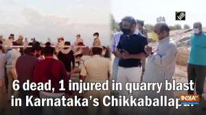 6 dead, 1 injured in quarry blast in Karnataka's Chikkaballapur