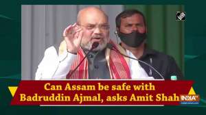 Can Assam be safe with Badruddin Ajmal, asks Amit Shah