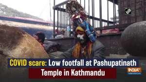 COVID scare: Low footfall at Pashupatinath Temple in Kathmandu