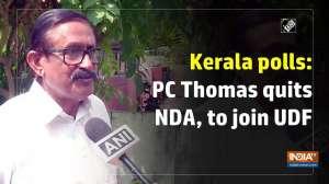 Kerala polls: PC Thomas quits NDA, to join UDF