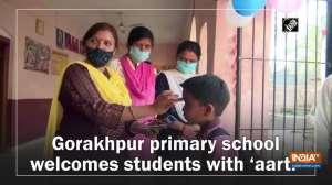 Gorakhpur primary school welcomes students with 'aarti'