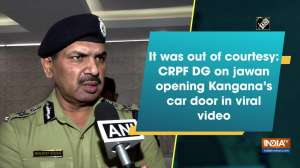 It was out of courtesy: CRPF DG on jawan opening Kangana's car door in viral video