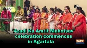 'Azadi Ka Amrit Mahotsav' celebration commences in Agartala