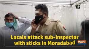 Locals attack sub-inspector with sticks in Moradabad