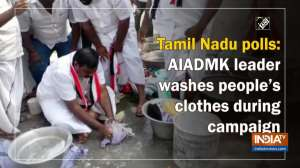 Tamil Nadu polls: AIADMK leader washes people's clothes during campaign