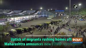 Uptick of migrants rushing homes after Maharashtra announces new COVID restrictions