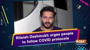 Riteish Deshmukh urges people to follow COVID protocols