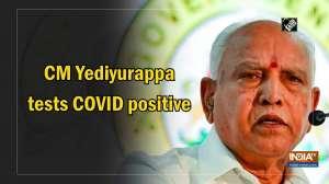 CM Yediyurappa tests COVID positive