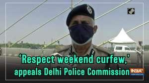 'Respect weekend curfew,' appeals Delhi Police Commissioner