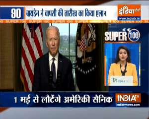 Super 100 | Biden to pull US troops from Afghanistan