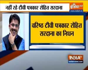 Senior journalist Rohit Sardana passes away due to heart attack