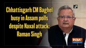 Chhattisgarh CM Baghel busy in Assam polls despite Naxal attack: Raman Singh
