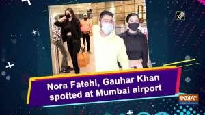 Nora Fatehi, Gauhar Khan spotted at Mumbai airport