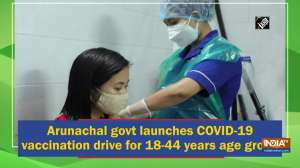Arunachal govt launches COVID-19 vaccination drive for 18-44 years age group