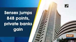 Sensex jumps 848 points, private banks gain