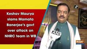 Keshav Maurya slams Mamata Banerjee's govt over attack on NHRC team in WB