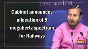 Cabinet announces allocation of 5 megahertz spectrum for Railways