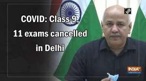 COVID: Class 9, 11 exams cancelled in Delhi