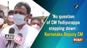 'No question of CM Yediyurappa stepping down': Karnataka Deputy CM
