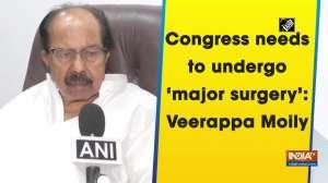 Congress needs to undergo 'major surgery': Veerappa Moily