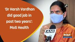 'Dr Harsh Vardhan did good job in past two years': MoS Health