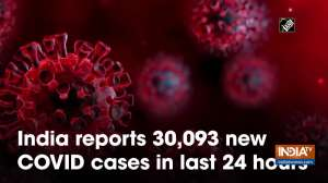 India reports 30,093 new COVID cases in last 24 hours