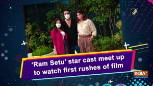 'Ram Setu' star cast meet up to watch first rushes of film