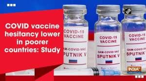 COVID vaccine hesitancy lower in poorer countries: Study
