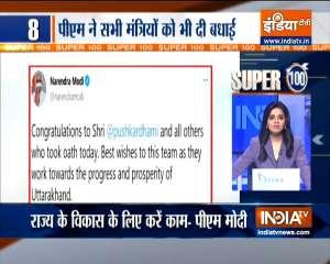 Super 100: PM Modi congratulates Pushkar Singh Dhami on being sworn in as Uttarakhand CM