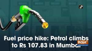 Fuel price hike: Petrol climbs to Rs 107.83 in Mumbai