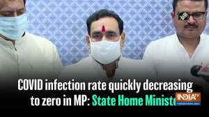 COVID infection rate quickly decreasing to zero in MP: State Home Minister