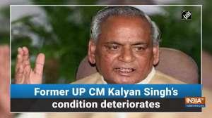 Former UP CM Kalyan Singh's condition deteriorates