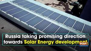 Russia taking promising direction towards Solar Energy development