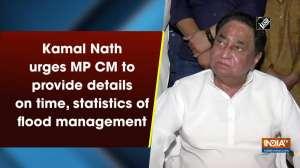 Kamal Nath urges MP CM to provide details on time, statistics of flood management