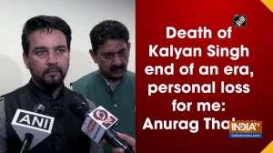 Death of Kalyan Singh end of an era, personal loss for me: Anurag Thakur