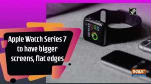 Apple Watch Series 7 to have bigger screens, flat edges