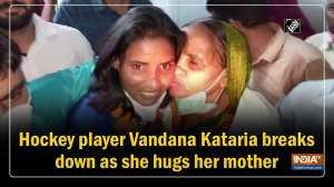 Watch: Hockey player Vandana Kataria breaks down as she hugs her mother
