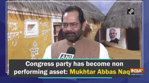 Congress has become non performing asset: Naqvi