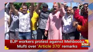 BJP workers protest against Mehbooba Mufti over 'Article 370' remarks