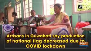 Artisans in Guwahati say production of national flag decreased due to COVID lockdown