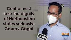 Centre must take the dignity of Northeastern states seriously: Gaurav Gogoi