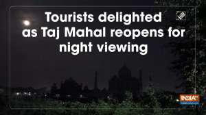Tourists delighted as Taj Mahal reopens for night viewing
