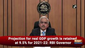 Projection for real GDP growth is retained at 9.5% for 2021-22: RBI Governor