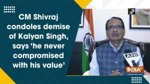CM Shivraj condoles demise of Kalyan Singh, says 'he never compromised with his value'