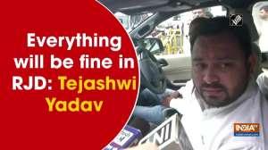 Everything will be fine in RJD: Tejashwi Yadav