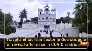 Travel and tourism sector in Goa struggle for revival after ease in COVID restrictions