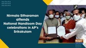 Nirmala Sitharaman attends National Handloom Day celebrations in AP's Srikakulam