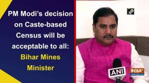 PM Modi's decision on Caste-based Census will be acceptable to all: Bihar Mines Minister